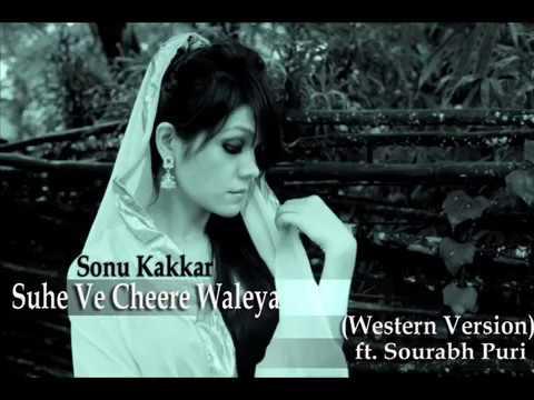Sonu Kakkar - Suhe Ve Cheere Waleya (western Mix) Ft. Sourabh Puri video