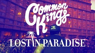 Common Kings Lost In Paradise Official Music Audio