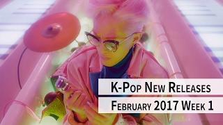 K-Pop New Releases - February 2017 Week 1 - K-Pop ICYMI