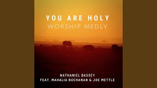 You Are Holy (Worship Medly)