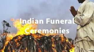 Indian Funeral Ceremonies and Creamation