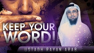 Keep Your Word!? Must Watch ? by Ustadh Rayan Arab ? TDR Production