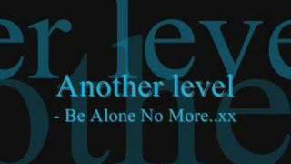 Watch Another Level Be Alone No More video
