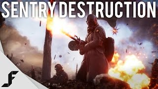 Battlefield 1- SENTRY DESTRUCTION
