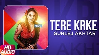Tere Karke | Full Audio Song | Gurlej Akhtar | Latest Punjabi Audio Song 2017 | Speed Records