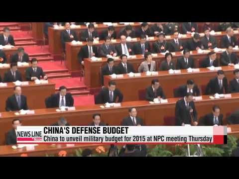 China to announce 2015 military budget at annual political gathering   중국 양회에서 국
