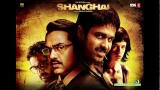 Shanghai - Khudaaya - Shanghai Hindi Movie Song