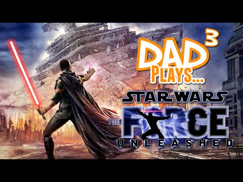 Dad³ Plays... Star Wars: The Force Unleashed