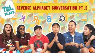 TSL Plays: Reverse Alphabet Conversation 2.0