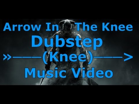 Skyrim - Arrow In The Knee (Dubstep Remix) Music Video