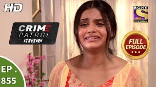 Crime Patrol Dastak - Ep 855 - Full Episode - 3rd September, 2018