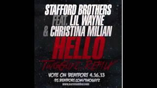 Stafford Brothers Feat. Lil Wayne & Christina Milian - Hello (TwoGuyz Remix)