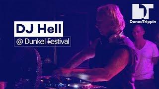 Dj Hell | Hell / Dunkel Festival DJ Set | DanceTrippin
