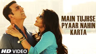 Main Tujhse Pyaar Nahin Karta VIDEO Song from Baby