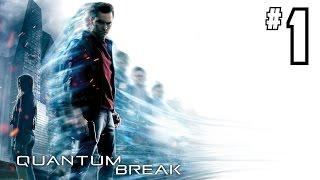 Quantum Break Gameplay Walkthrough Part 1 - Xbox One Playthrough