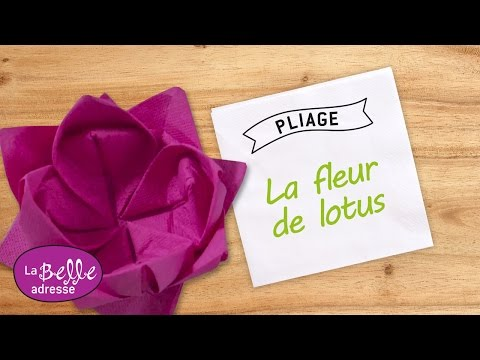 Pliage de la serviette en forme de fleur de lotus youtube - Pliage des serviettes de table en papier ...