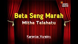 Mitha Talahatu - Beta Seng Marah Karaoke