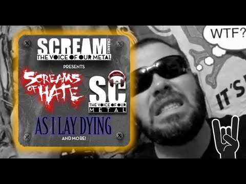 ScreamChannel S01E10 - SCREAMS OF HATE, AS I LAY DYING, LAMB OF GOD and more...