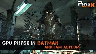 FULL - GPU PhysX in Batman Arkham Asylum
