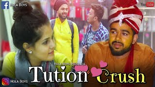 Tuition Crush (A Love Story)  - Hola Boy's | AAZAM | The Unexpected Twist | Best love Story of 2018