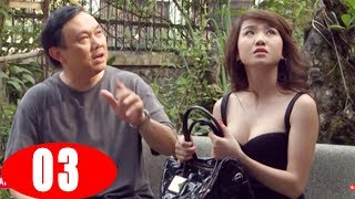 Nỗi khổ Chồng Ghen - Tập 3 | Phim Tình Cảm Việt Nam Mới Nhất 2018