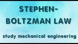 STEFAN BOLTZMAN LAW OF THERMAL RADIATION
