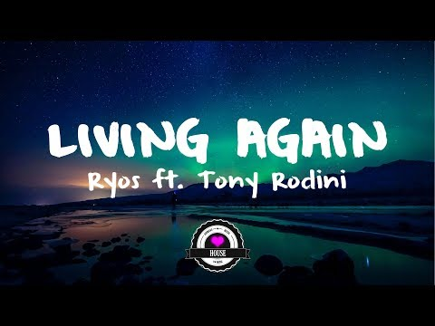 Ryos feat. Tony Rodini - Living Again
