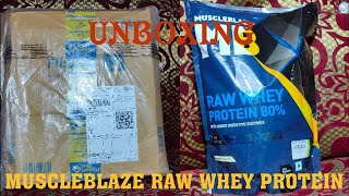 MUSCLEBLAZE RAW WHEY PROTEIN UNBOXING