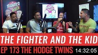 The Fighter and the Kid - Episode 173: The Hodge Twins