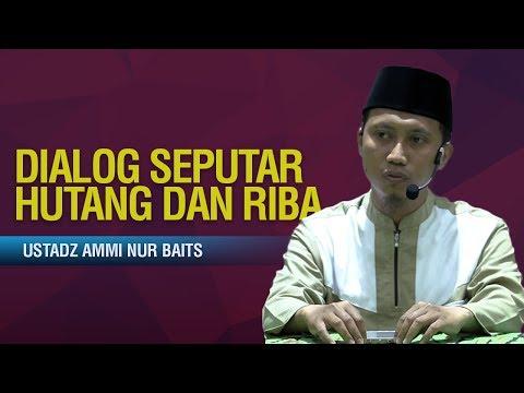 Dialog Seputar Hutang dan Riba - Ustadz Ammi Nur Baits
