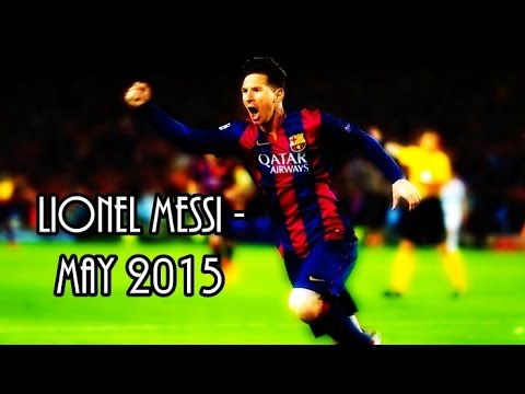 Lionel Messi ● May 2015   Monthly Review