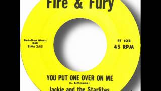 Jackie And The Starlites - You Put One Over On Me.wmv