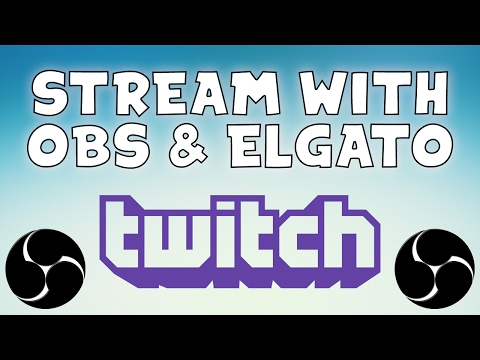 Tutorial: How To Stream On Twitch & Record With Elgato & OBS Studio! (Best Settings OBS Elgato 2017)