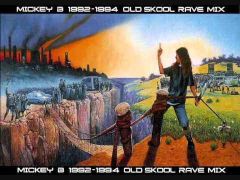 1992 to 1994 Old Skool Rave Mix (Mickey B)
