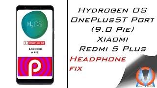 Xiaomi Redmi 5 plus Hydrogen OS  Installation (OnePlus 5T Port) (9.0 Pie) I Non Treble