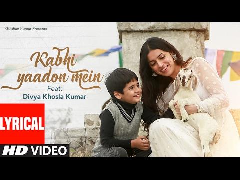 Kabhi Yaadon Mein (Lyrical Video) Divya Khosla Kumar | Arijit Singh, Palak Muchhal