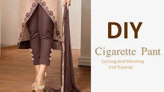 DIY Cigarette Pant cutting and Stitching Full Tutorial