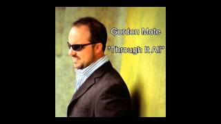 "Gordon Mote- ""Through It All"""
