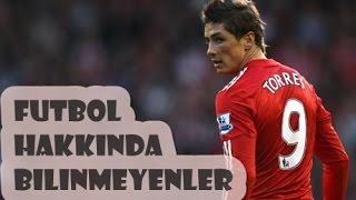 Futbolda Bilinmeyen 10 İlginç Bilgi