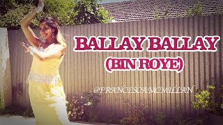 Ballay Ballay | Bin Roye - The Drama | Bollywood/Lollywood Dance | Mahira Khan