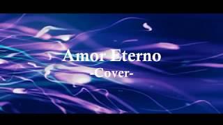 【 Amor Eterno】Cover【Karenzita Hyuga】