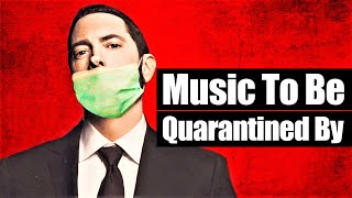 "EMINEM's ""Music To Be Quarantined By"" Playlist [Best Rap Songs - 2020]"