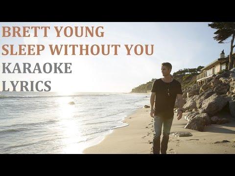BRETT YOUNG - SLEEP WITHOUT YOU KARAOKE COVER LYRICS
