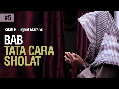 Bab Tata Cara Sholat Hadist 287 - Ustadz Ahmad Zainuddin Al Banjary