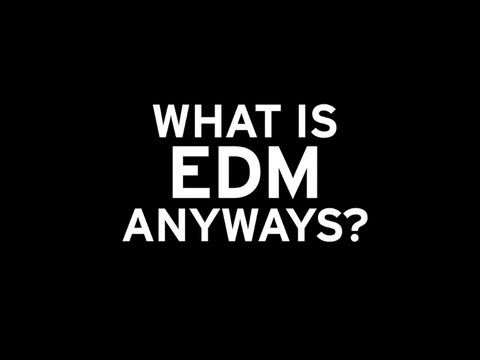 What Is EDM Anyways?