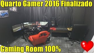 🔴► Quarto Gamer 2016 Finalizado - Gamer Room 100% - Setup 2016 Pronto