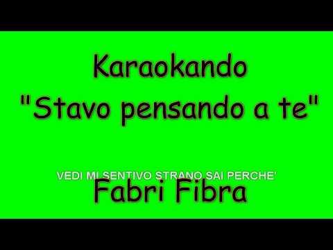 Karaoke Italiano - Stavo pensando a te - Fabri Fibra (  Testo )