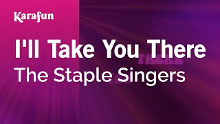 Karaoke I'll Take You There - The Staple Singers *