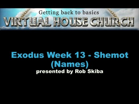 VHC Week 13 - Torah Portion: Shemot (Names)
