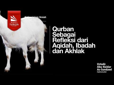 Qurban Sebagai Refleksi dari Aqidah, Ibadah dan Akhlak yang Benar || Ustadz Abu Haidar As Sundawy